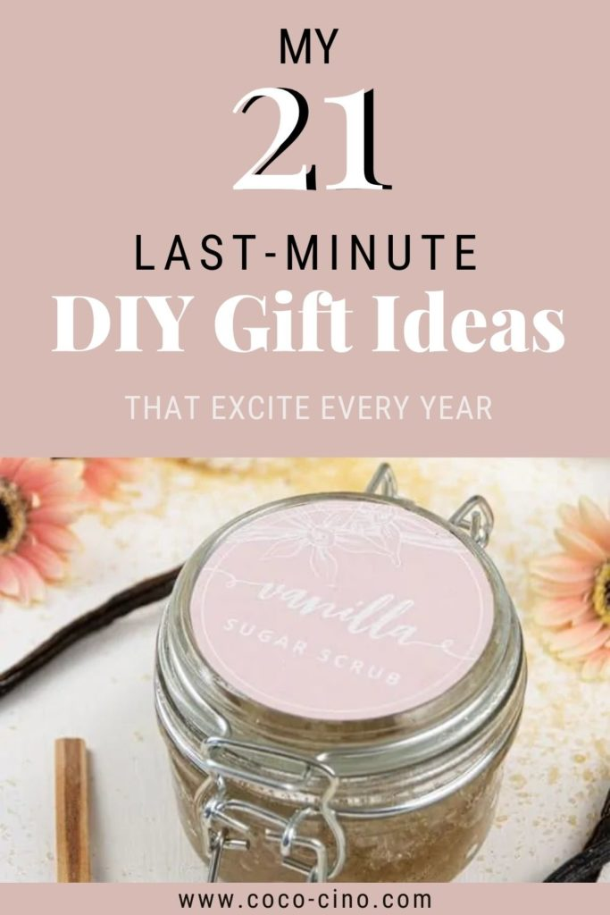 Gift Guide for my 21 most beautiful Last Minute DIY Gifts for every year